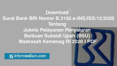 Download Surat Bank BRI Nomor B.3192.e-INS/ISS/12/2020 tentang Juknis Pelayanan Penyaluran Bantuan Subsidi Upah (BSU) Madrasah Kemenag RI 2020 I PDF