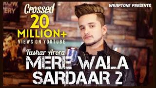 Mere Wala Sardar 2 Lyrics Tushar Arora