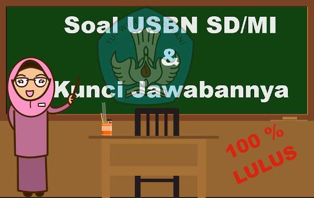 Prediksi Soal USBN SD 2019 dan Pembahasannya (Semua MAPEL)