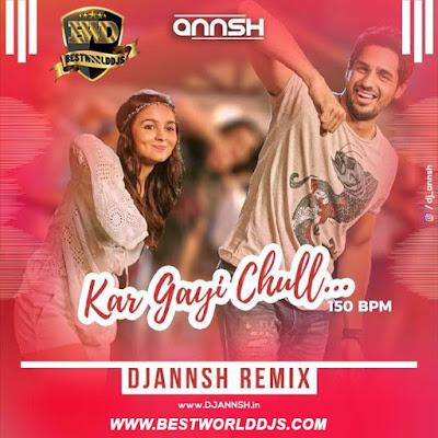 Kar Gayi Chull (150 BPM) - DJ Annsh