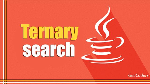 كود Ternary search بلغة الجافا java مع الشرح بالعربي