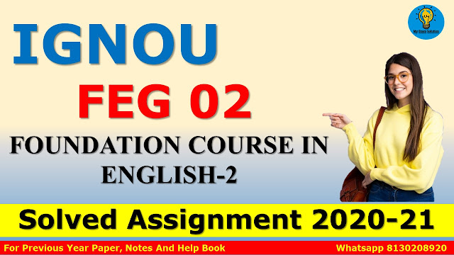 FEG 02 FOUNDATION COURSE IN ENGLISH-2 Solved Assignment 2020-21