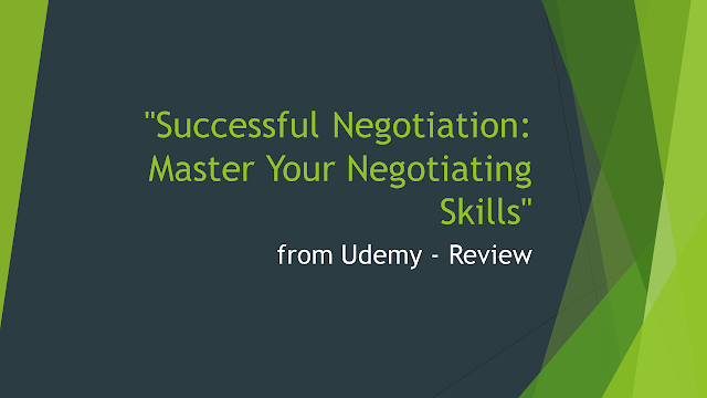 """Successful Negotiation: Master Your Negotiating Skills"" from Udemy - Review"