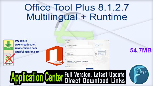 Office Tool Plus 8.1.2.7 Multilingual + Runtime