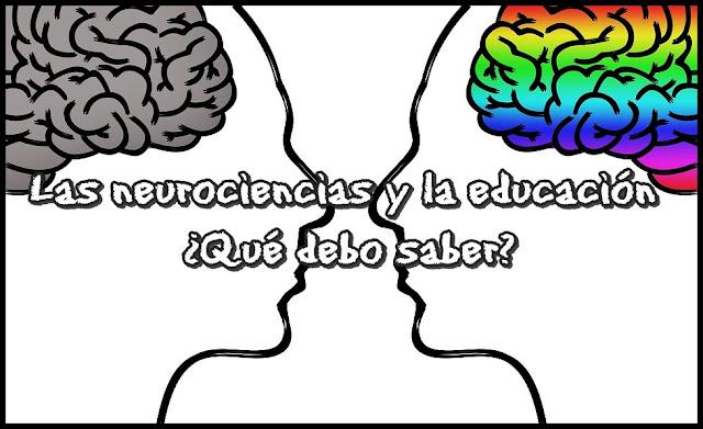 Las neurociencias y la educación ¿Qué debo saber?