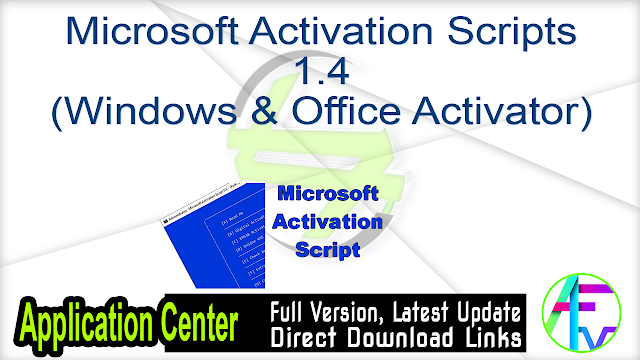 Microsoft Activation Scripts 1.4 (Windows & Office Activator)