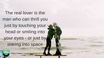 The real lover is the man | romantic quotes