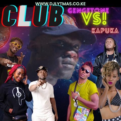 CLUB GENGETONE vs KAPUKA HITS MIX 2020 - DJ LYTMAS FT ETHIC,TIMMY TDAT,OCHUNGULO,MEJJA,BOONDOCKS,KENRAZY