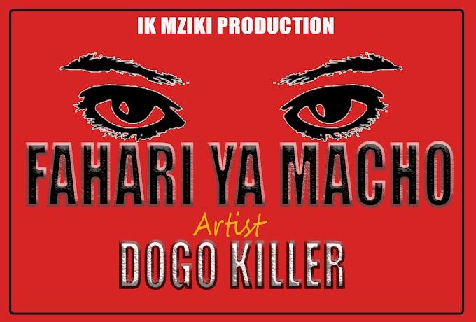DOGO KILLER - FAHARI YA MACHO | DOWNLOAD NOW