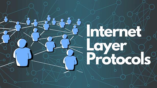 Types of Internet Layer Protocols