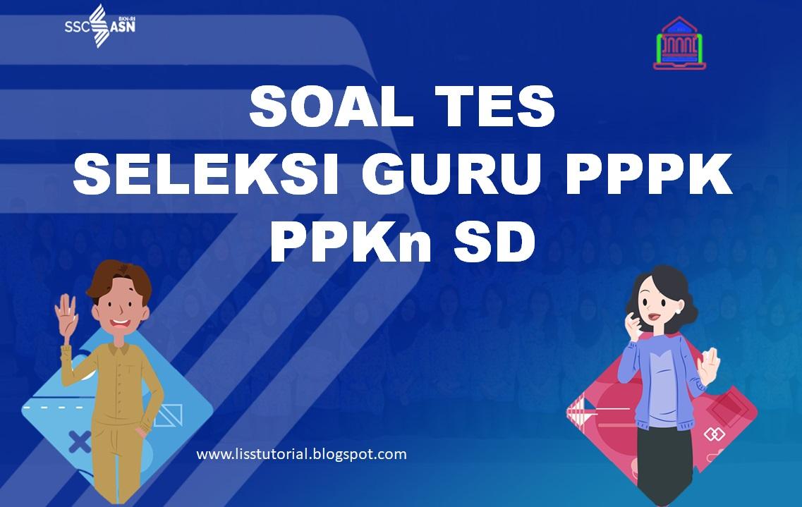 Soal Dan Pembahasan pppk pkn sd
