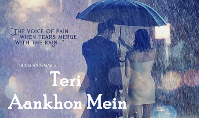 तेरी आँखों में/Teri Ankhon mein Hindi lyrics-Neha Kakkar|Darshan Raval