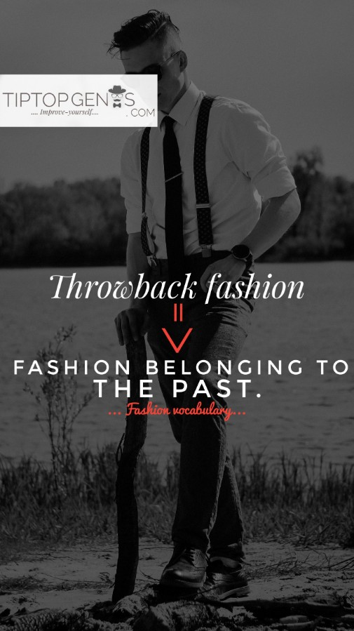 An image have text showing the meaning of throwback fashion.