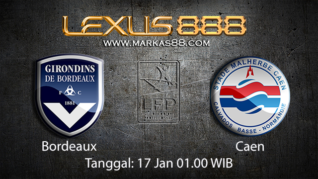 PREDIKSIBOLA - PREDIKSI TARUHAN BOLA BORDEAUX VS CAEN 17 JANUARI 2018 ( FRENCH LIGUE 1 )