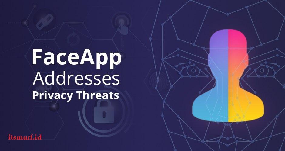 Ancaman Bahaya pada Aplikasi FaceApp Bagi Si Pengguna