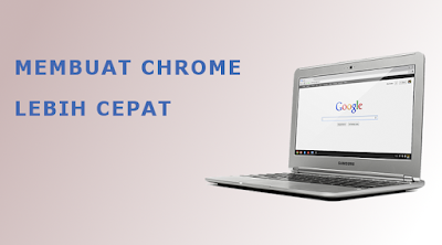 6 Tips Agar Google Chrome di Laptop Cepat dan Hemat RAM
