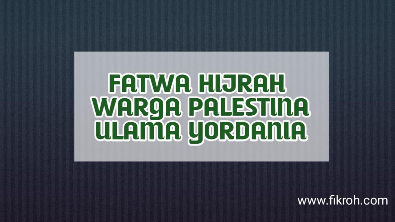 Fatwa Majlis Ulama Yordania tentang Hijrah dari Palestina