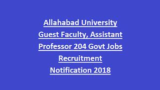 Allahabad University Guest Faculty, Assistant Professor 204 Govt Jobs Recruitment Notification 2018