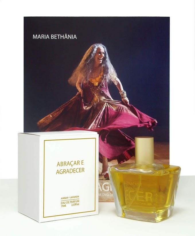 """Bethânia ganha perfume """"Abraçar e Agradecer"""""""