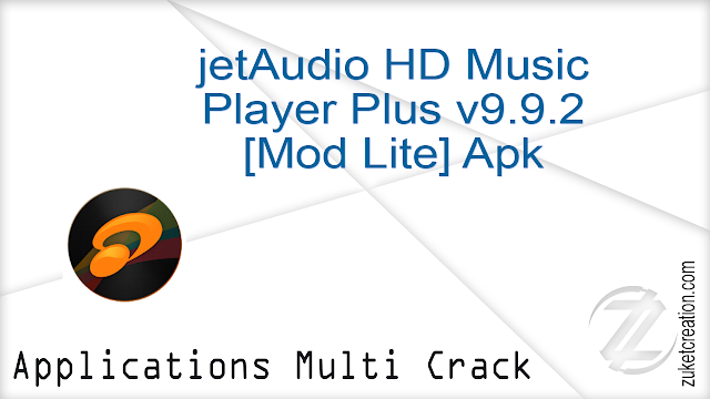 jetAudio HD Music Player Plus v9.9.2 [Mod Lite] Apk  |  11.1 MB