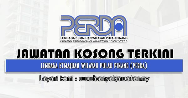 Jawatan Kosong 2021 di Lembaga Kemajuan Wilayah Pulau Pinang (PERDA)