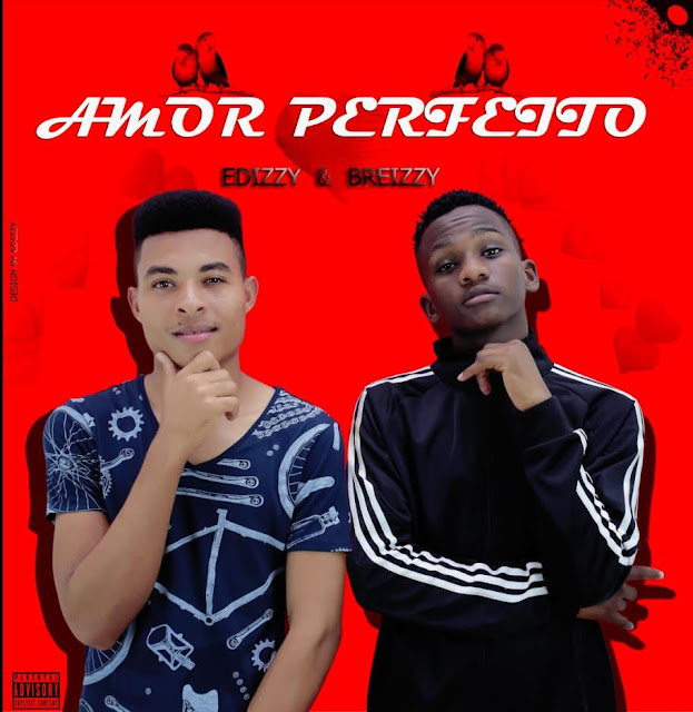 Edizzy Feat. Young Briezzy - Amor Perfeito
