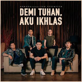 Armada - Demi Tuhan, Aku Ikhlas (feat. Ifan Seventeen) [SINGLE MP3]