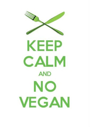 Keep calm and no vegan