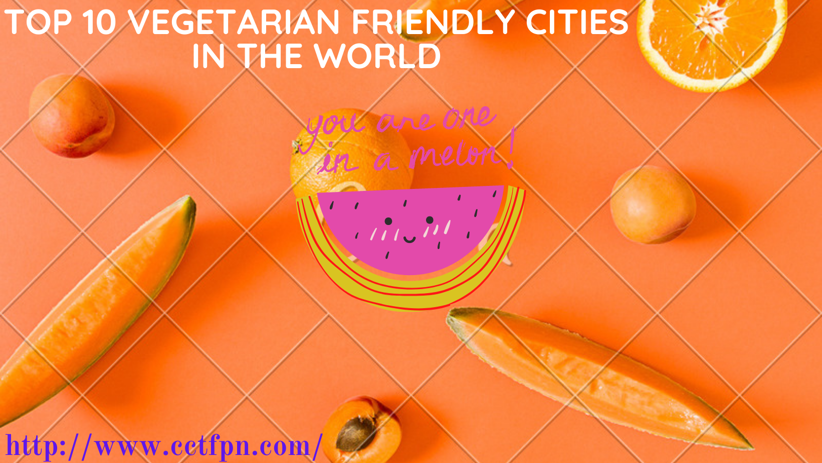Top 10 Vegetarian Friendly Cities In The World - Reveled