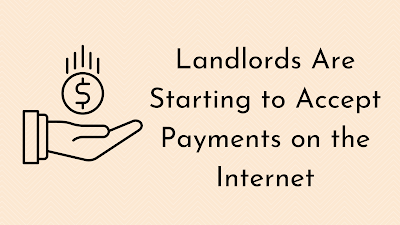 Landlords Are Starting to Accept Payments on the Internet
