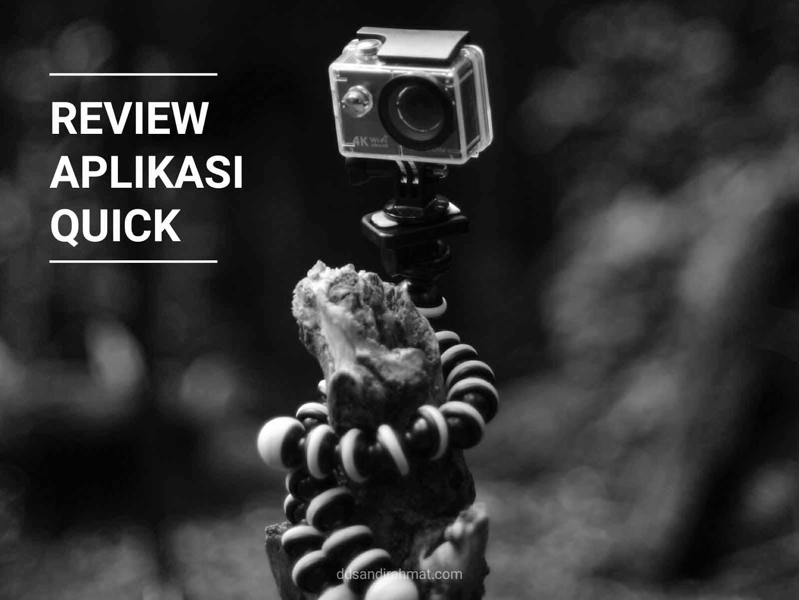 Review Aplikasi Edit Video Terbaik 2020 - Quick