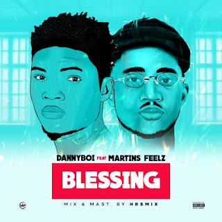 Dannyboi Ft. Martinsfeelz – Blessing mp3 Download Audio music