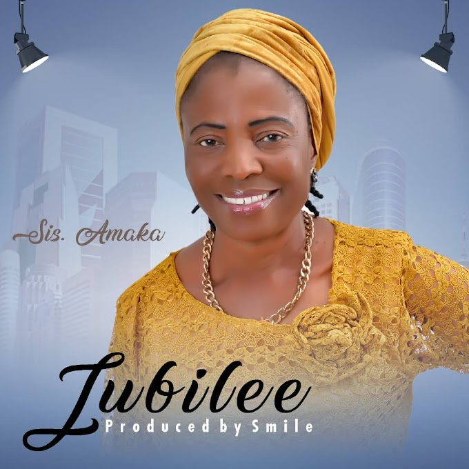 DOWNLOAD MUSIC : Sis. Amaka - Jubilee