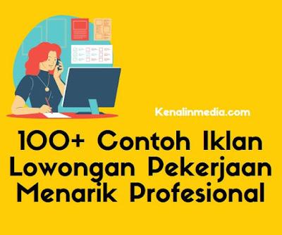 100+ Contoh Iklan Lowongan Pekerjaan Menarik Profesional
