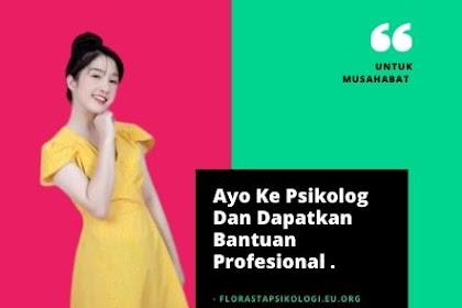 Ayo Ke Psikolog Dan Dapatkan Bantuan Profesionalnya