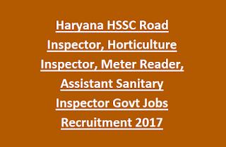 Haryana Road Inspector, Horticulture Inspector, Meter Reader, Assistant Sanitary Inspector HSSC Govt Jobs Recruitment 2017