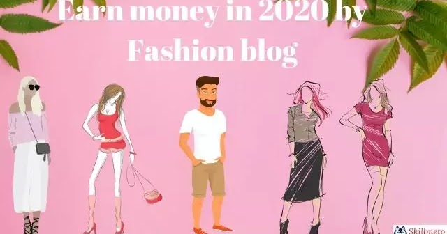 Start A Fashion Blog In 2020 And Make Money From It