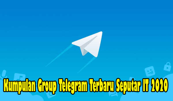 kumpulan group telegram terbaru,group telegram it,group telegram teknologi,telegram,group,terbaru,2020