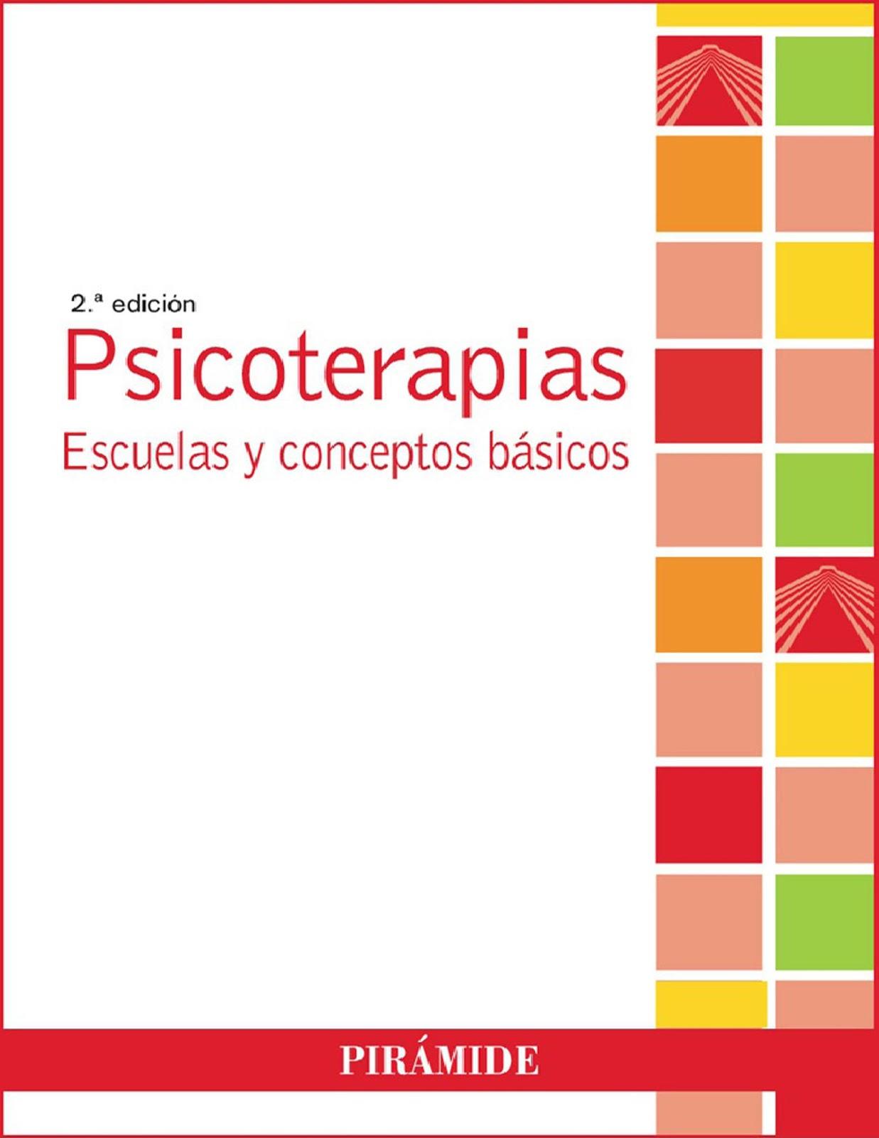 Psicoterapias: Escuelas y conceptos básicos, 2da. Edición – José Luis Martorell
