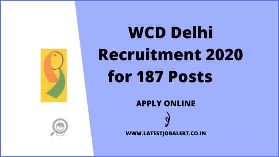 WCD Delhi Recruitment 2020 for 187 Block Project Assistant, Block Coordinator