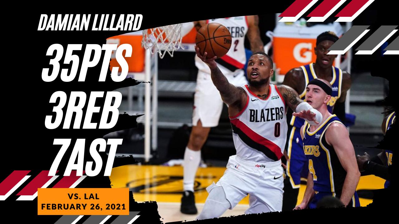 Damian Lillard 35pts 7ast vs LAL   February 26, 2021   2020-21 NBA Season
