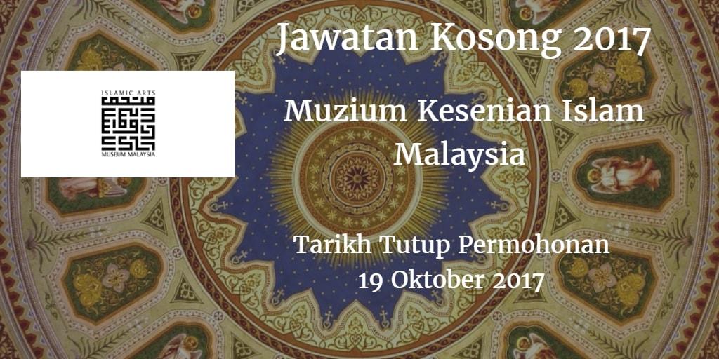 Jawatan Kosong Muzium Kesenian Islam Malaysia 19 Oktober 2017