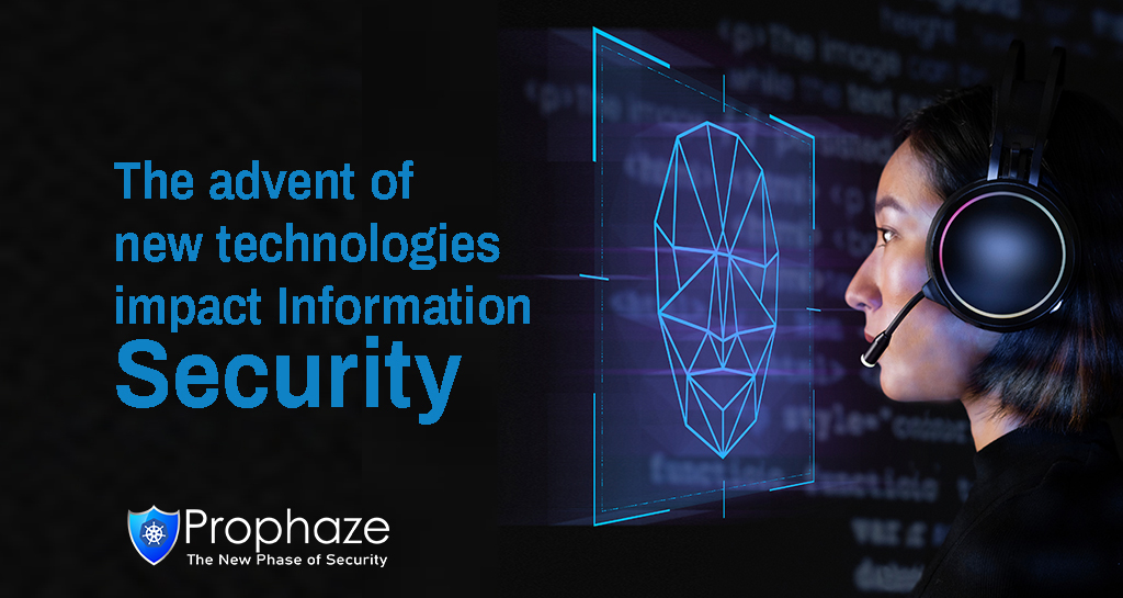 Technologies Impact Information Security