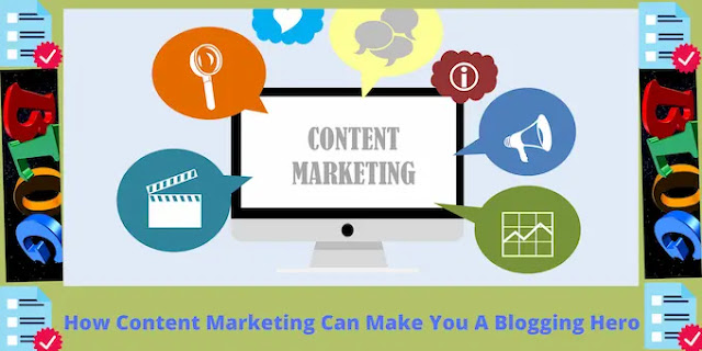 Content Marketing can make you a blogging hero