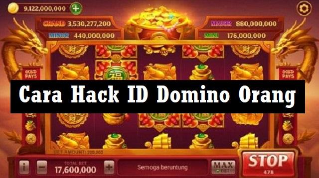Cara Hack ID Domino Orang