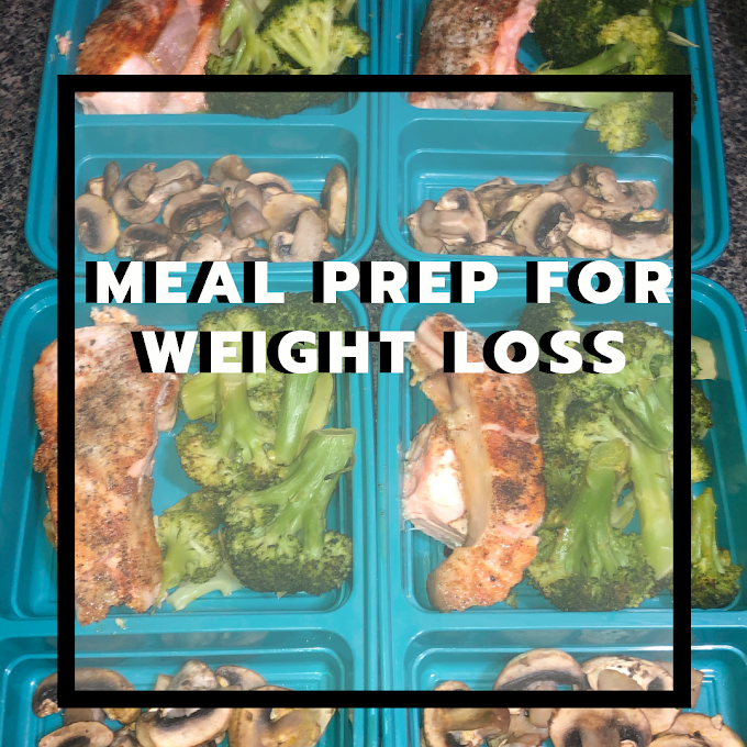 Why You Should Meal Prep For Weight Loss