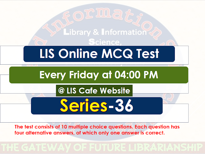 LIS MCQ Test Series-36 (Visit Every Friday @ 4 P.M.)
