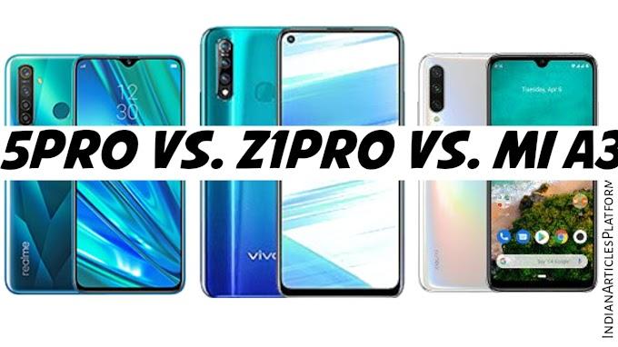 Realme5pro vs VivoZ1pro vs Mi A3  जानिए कौन है किस पर भारी  in hindi