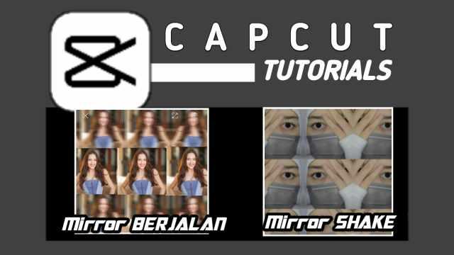 Cara Transisi Mirror Berjalan & Shake di CapCut