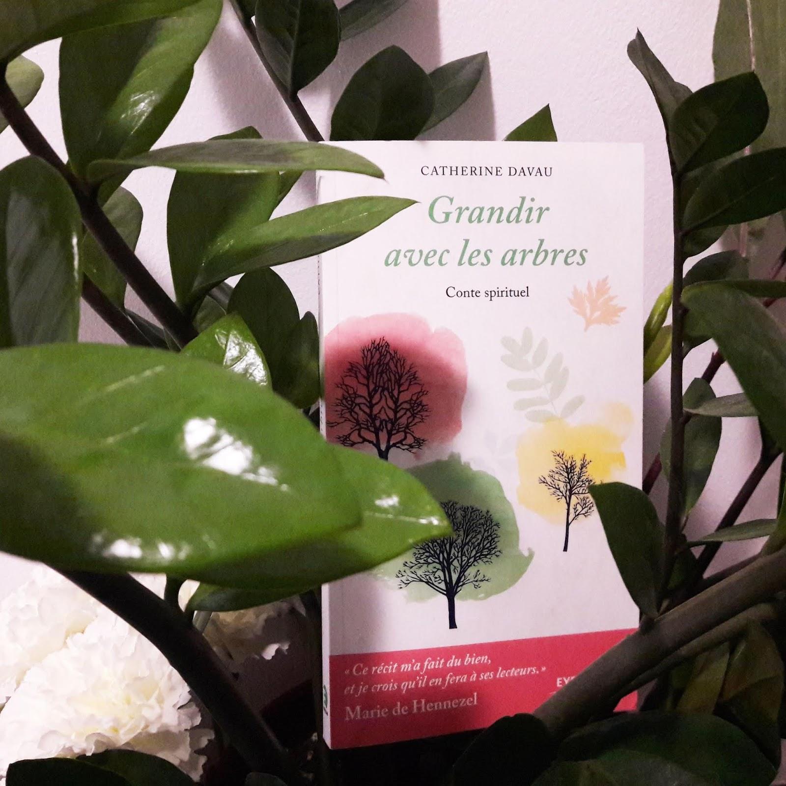 Grandir avec les arbres de Catherine Davau
